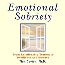 Emotional Sobriety: From Relationship Trauma to Resilience and Balance (       UNABRIDGED) by Tian Dayton Narrated by Elizabeth Hanley