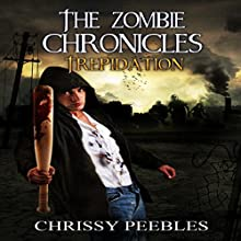 The Zombie Chronicles: Trepidation: Apocalypse Infection Unleashed, Book 7 (       UNABRIDGED) by Chrissy Peebles Narrated by Mikael Naramore