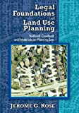 Legal Foundations of Land Use Planning: Textbook-Casebook and Materials on Planning Law