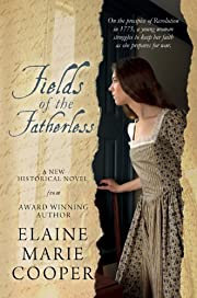 Fields of the Fatherless: Revolutionary War and Colonial America Novel (Historical Fiction,  Military & Wars)