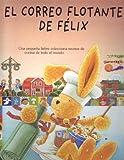 El Correo Flotante de Felix (Spanish Edition)