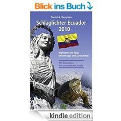 Schlaglichter Ecuador 2010: Highlights und Tipps, Geheimtipps und Kuriosit�ten