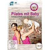 """Pilates mit Baby - Schnell schlank nach der Geburt (R�ckbildungsgymnastik mit Baby) --- empfohlen von familie.de ---von """"Jana Wetterau-Kliebisch"""""""