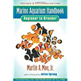 Marine Aquarium Handbook: Beginner to Breeder ~ Martin A. Moe