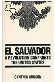 El Salvador: A Revolution Confronts the United States