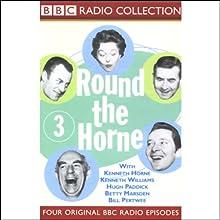 Round the Horne: Volume 3 Radio/TV Program Auteur(s) : Kenneth Horne,  more Narrateur(s) : Kenneth Horne, Kenneth Williams, Betty Marsden, Hugh Paddick
