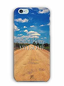 YuBingo Start Being Awesome Designer Mobile Case Back Cover for Apple iPhone 6S