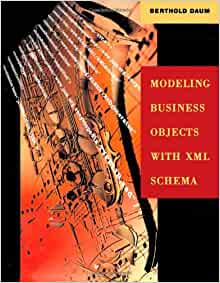 Modeling Business Objects with XML Schema (The Morgan Kaufmann Series
