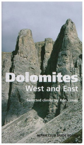 Dolomites, West and East: Alpine Club Climbing Guidebook