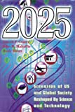 img - for 2025: Scenarios Of U.S. and Global Society Reshaped By Science and Technology book / textbook / text book