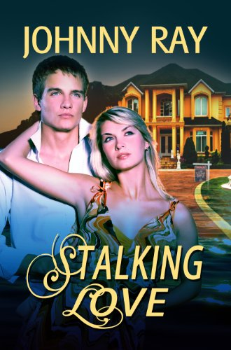 Book: Stalking Love by Johnny Ray