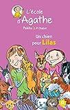 """Afficher """"L'école d'Agathe n° 47<br /> Un chien pour Lilas"""""""