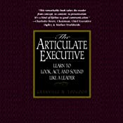 The Articulate Executive: Learn to Look, Act, and Sound Like a Leader | [Granville N. Toogood]