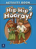 img - for Hip Hip Hooray Student Book (with practice pages), Level 2 Activity Book (without Audio CD) book / textbook / text book