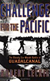 Challenge For The Pacific: the Bloody Six-month Battle Of Guadalcanal (0306809117) by Leckie, Robert
