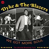 We Got More Soulby Dyke & The Blazers