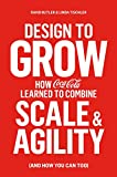 Design to Grow: How Coca-Cola Learned to Combine Scale and Agility (and How You Can Too) (English Edition)