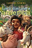 Lowji Discovers America (0689862997) by Candace Fleming