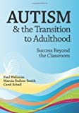 Paul Wehman Autism and the Transition to Adulthood: Success Beyond the Classroom