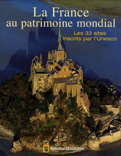 La France au patrimoine mondial : les 33 sites inscrits par l'Unesco