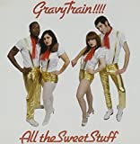 All the Sweet Stuff by Gravy Train (2007-07-10)