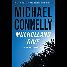 Mulholland Dive: Three Stories Audiobook by Michael Connelly Narrated by David W. Collins