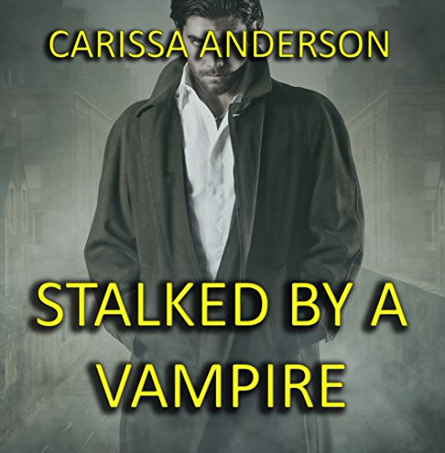 Stalked by a Vampire