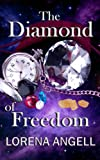 img - for The Diamond of Freedom (The Unaltered) book / textbook / text book
