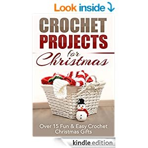Amazon.com: Crochet Projects for Christmas: Over 15 Fun