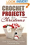Crochet Projects for Christmas: Over...