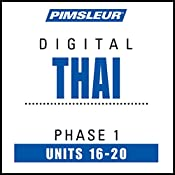 Thai Phase 1, Unit 16-20: Learn to Speak and Understand Thai with Pimsleur Language Programs |  Pimsleur