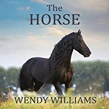 The Horse: The Epic History of Our Noble Companion Audiobook by Wendy Williams Narrated by Angela Brazil