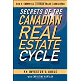 Secrets of the Canadian Real Estate Cycle: An Investor's Guideby Don R. Campbell