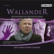 Der unsichtbare Gegner (Wallander 5) Hörspiel von Henning Mankell Gesprochen von: Axel Milberg, Ulrike C. Tscharre