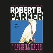 A Catskill Eagle | Robert B. Parker