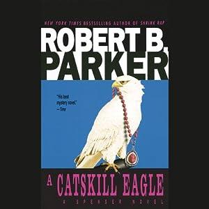 A Catskill Eagle | [Robert B. Parker]