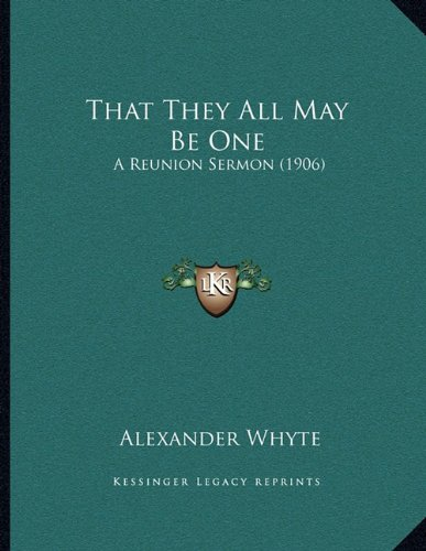That They All May Be One: A Reunion Sermon (1906)