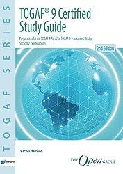 TOGAF 9 Certified Study Guide- Preparation for the TOGAF 9 Part 2 or TOGAF 8-9 Advanced Bridge Section 2 Examinations (TOGAF Series)