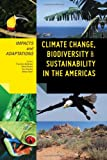 img - for Climate Change, Biodiversity, and Sustainability in the Americas: Impacts and Adaptations (Smithsonian Contribution to Knowledge) book / textbook / text book
