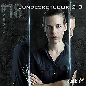 Bundesrepublik 2.0 (Glashaus 18) Hörspiel