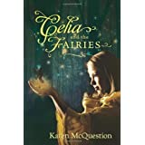 Celia and the Fairiesby Karen McQuestion
