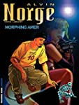 Alvin Norge - Tome 2 - Morphing Amer