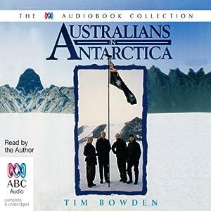 Australians in Antarctica   [Tim Bowden]