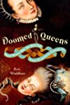 Doomed Queens: Royal Women Who Met Ba...