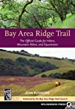 img - for Bay Area Ridge Trail: The Official Guide for Hikers, Mountain Bikers and Equestrians by Jean Rusmore (2008-06-03) book / textbook / text book