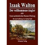 """Der vollkommene Angler oder Eines nachdenklichen Mannes Erholungvon """"Izaak Walton"""""""