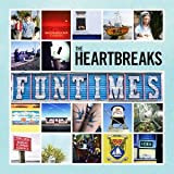 THE HEARTBREAKS FUNTIMES +bonus