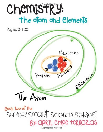 Chemistry: The Atom and Elements (Super Smart Science Series) PDF