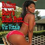 Balling Baby's Black Butt | Vic Vitale