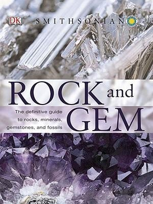 BY Bonewitz, Ronald Louis ( Author ) [{ Smithsonian Rock and Gem: The Definitive Guide to Rocks, Minerals, Gems, and Fossils By Bonewitz, Ronald Louis ( Author ) Feb - 01- 2008 ( Paperback ) } ] (Smithsonian Rocks Minerals Gems compare prices)